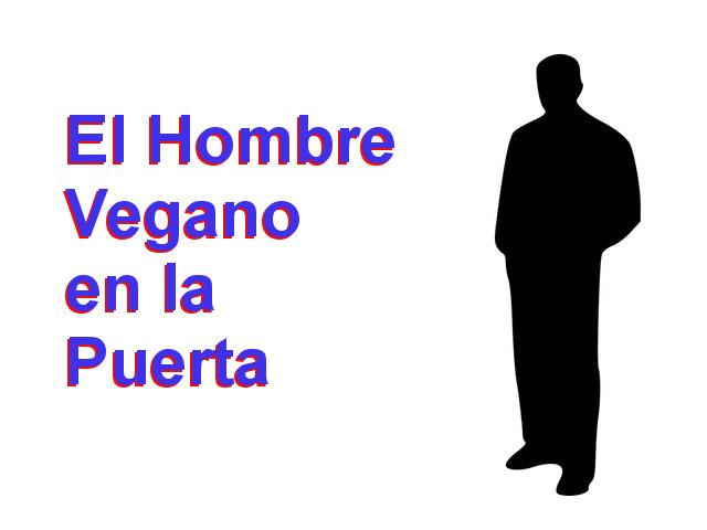 El Hombre Vegano en la Puerta