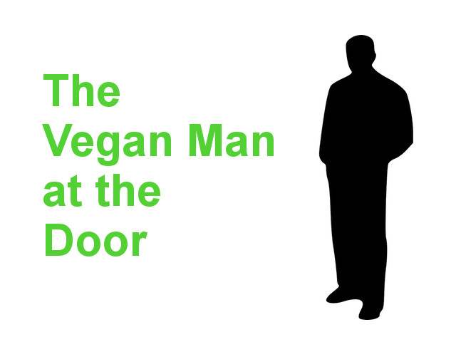 The Vegan Man at the Door